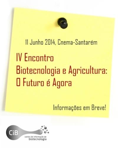 IV Encontro Internacional - Biotecnologia e Agricultura: O Futuro é Agora